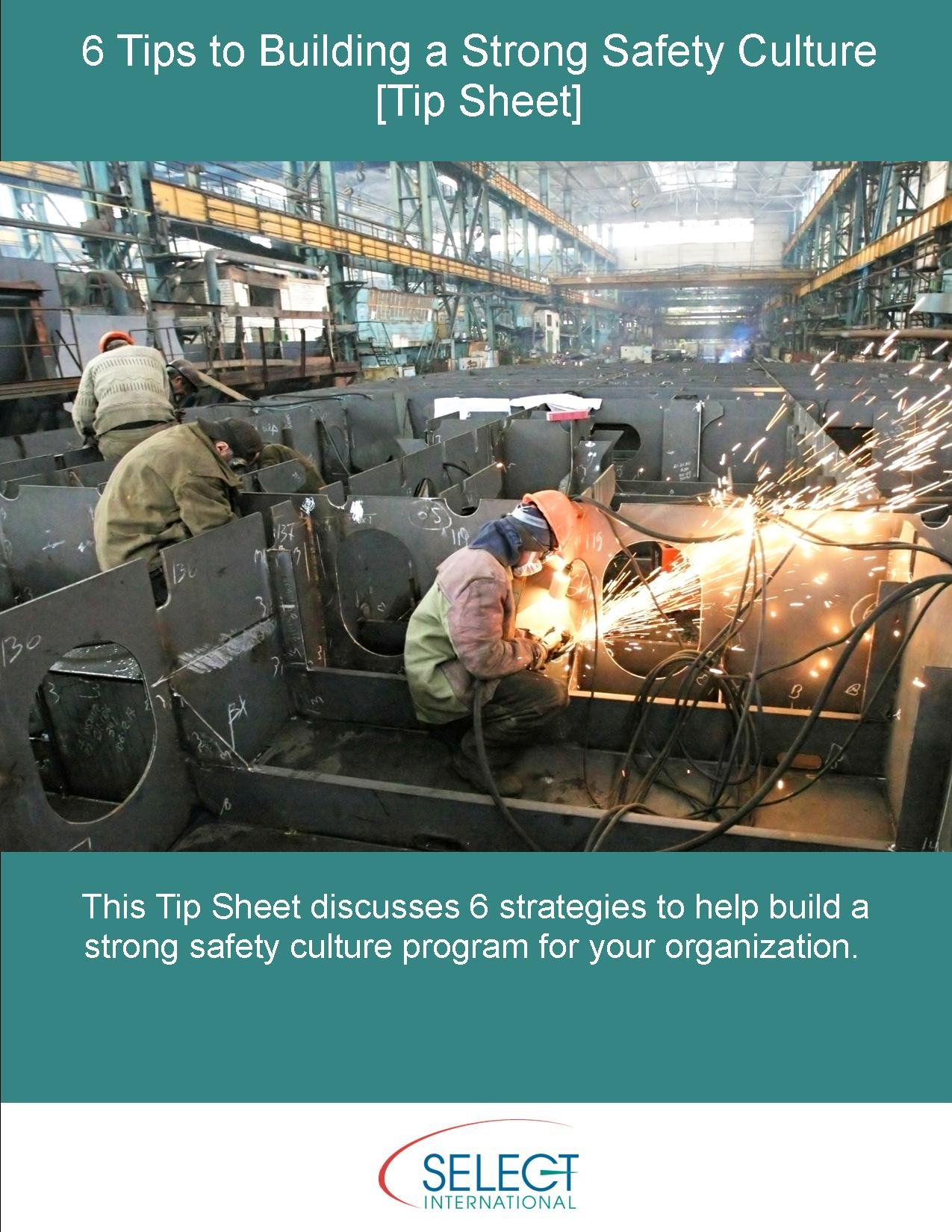 6 Tips for Building a Strong Safety Culture [tip sheet]